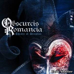 "Obscurcis Romancia ""Theatre Of Deception"""