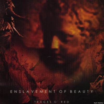 "Enslavement Of Beauty ""Traces O' Red"""
